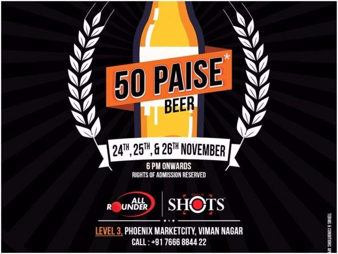 Pune, AllRounder Shots, Beer, 50 paidsa, Weekend, Phoenix marketcity