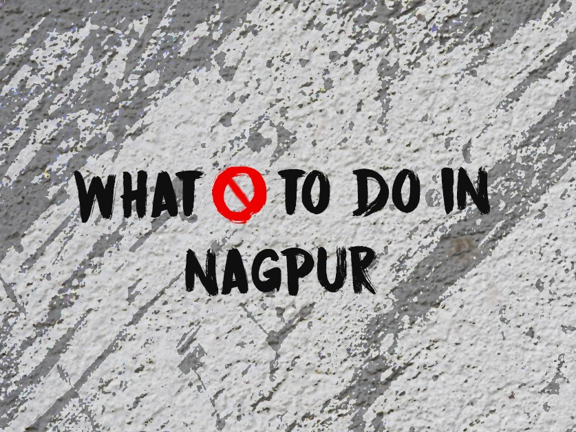 Nagpur, Heat, Laguage, Traffic, Rules, Things Not to do in Nagpur, Dangerious Things In Nagpur, Nagpur city Points Of Interest, Nagpur Lingo, Things Not to do At Nagpur, Features Of Nagpur, Specialty Of Nagpur