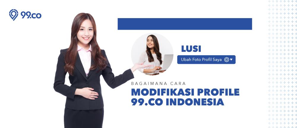 Segera Modifikasi Profil untuk Tampil Maksimal di 99.co Indonesia