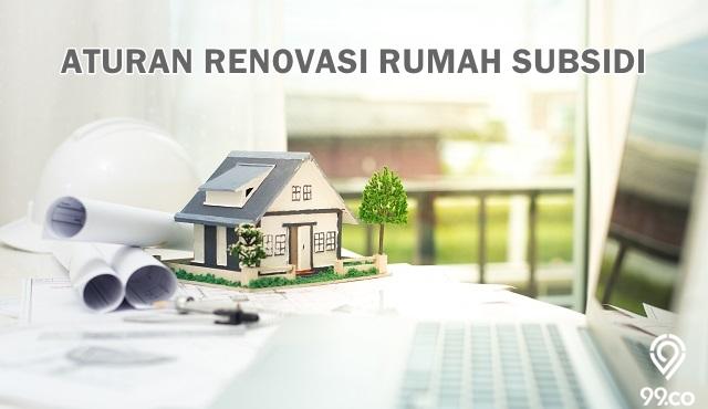 7 Aturan Renovasi Rumah Subsidi yang Penting Diketahui