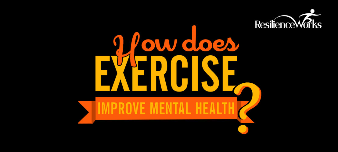 How does exercise improve mental health?