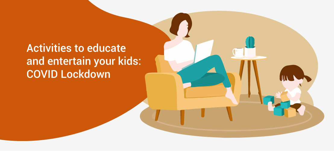Activities to educate and entertain your kids: COVID lockdown