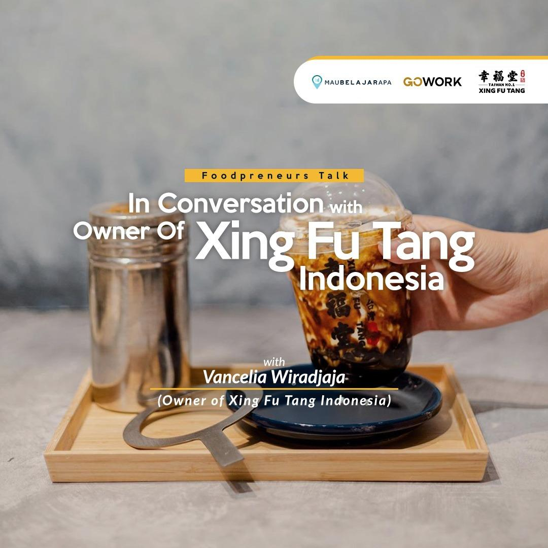 Foodpreneurs Talk: In Conversation With Owner Of Xing Fu Tang Indonesia