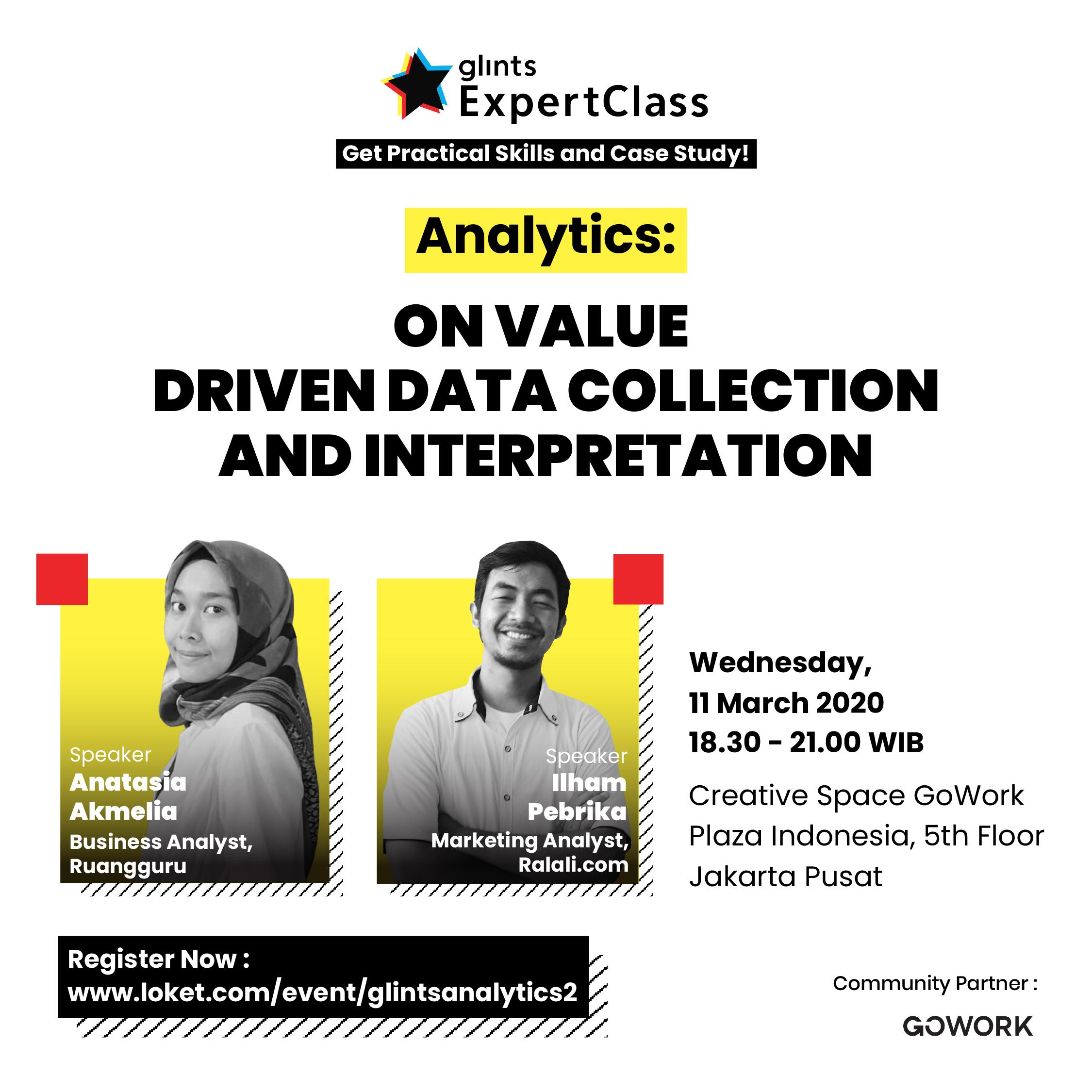 Glints Expert Class - Analytics : On Value Driven Data Collection And Interpretation