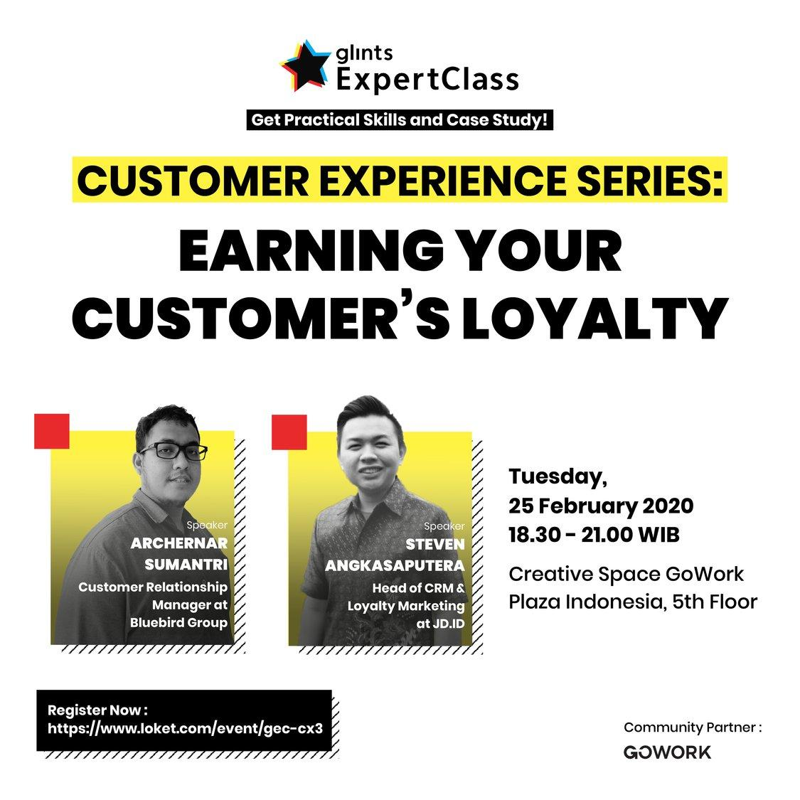 Glints Expert Class - Customer Experience Series : Earning Your Customer's Loyalty