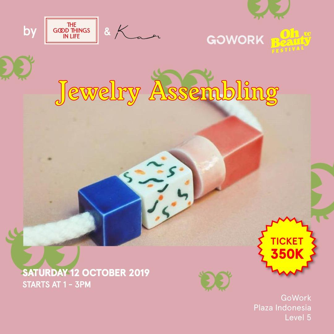 GoWork X Oh Beauty Festival : Jewelry Assembling with The Good Things in Life & Kar Jewelry