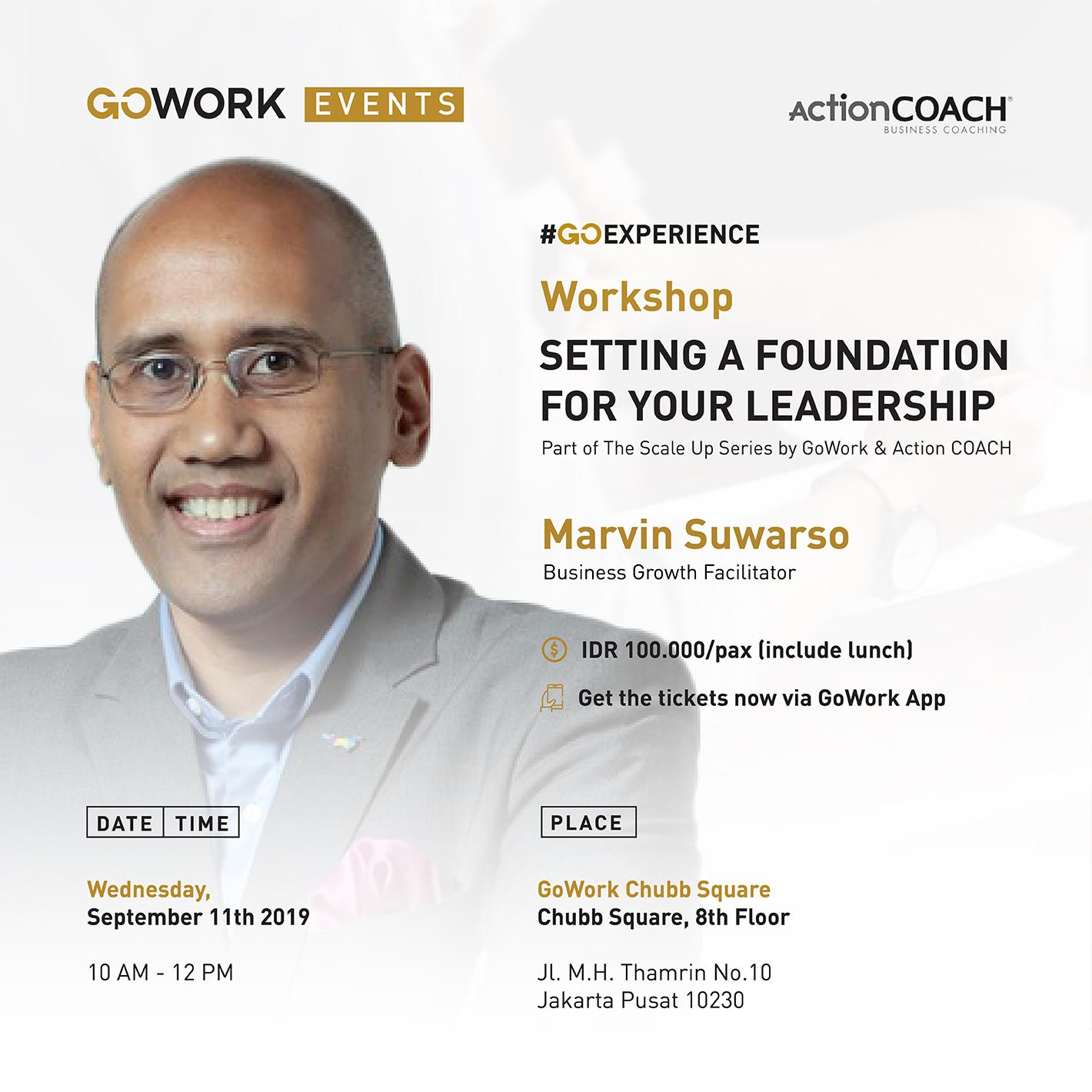 GoWork X ActionCOACH : Setting a Foundation For Your Leadership with Coach Marvin