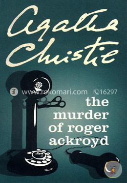 Murder Of Roger Ackroyd (Detective Fiction)