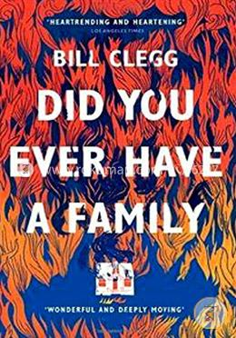 Did You Ever Have a Family (Longlisted For The Man Booker Prize 2015)