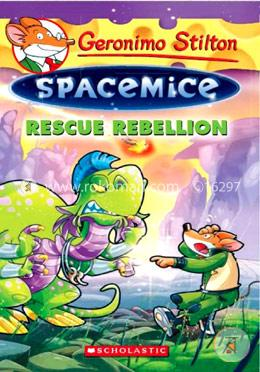 Geronimo Stilton Spacemice 5 : Rescue Rebellion