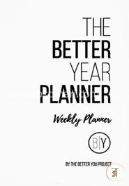 The Better Year Planner - Weekly Planner