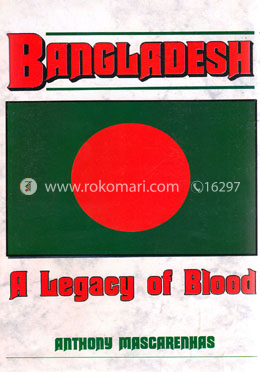Bangladesh : A Legacy of Blood