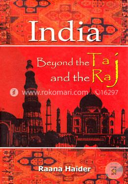 India : Beyond The Taj And The Raj