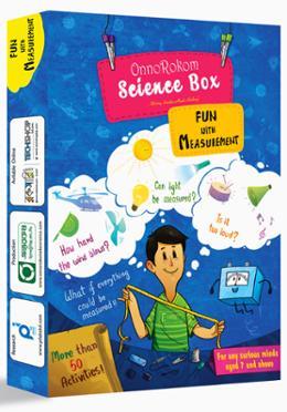 Onnorokom Science Box : Fun With Measurement