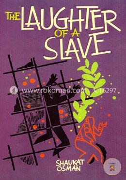 The Lauhter of  a Slave