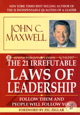 The 21 Irrefutable Laws of Leadership: Follow Them and People Will Follow You ( New York Times Best Seller list in April 1999)