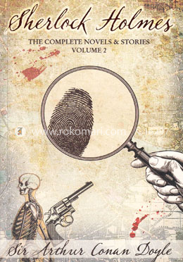 Sherlock Holmes - The Complete Novels and Stories Volume 2