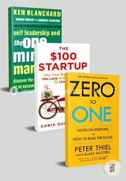 Entrepreneur's Best 3 Books Collection (The $100 Startup, Zero to One, Self Leadership and the One minute Manager)