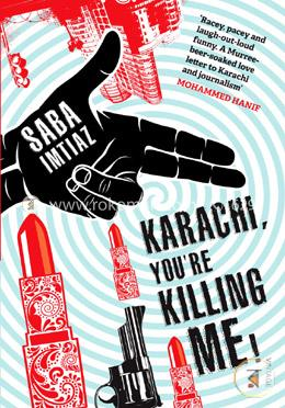 Karachi, You are Killing Me! ( Comedy Crime Thriller novel)