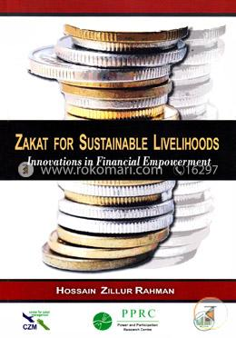 Zakat for Sustainable Livelihoods : Innovations in Financial Empowerment