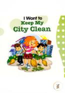 I Want to keep my City Clean