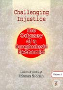Challenging Injustice The Odyssey of a Bangladeshi Economist (Volume 1)