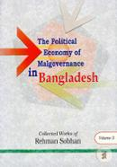 The Political Economy of Malgovernance in Bangladesh (Volume 3)