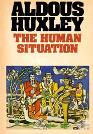 HuThe Human Situation: The Lectures Given at Santa Barbara (Flamingo modern classics)