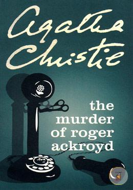 Murder Of Roger Ackroyd (Detective Fiction)