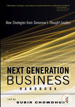 Next Generation Business Handbook: New Strategies from Tomorrow′s Thought Leaders