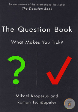The Question Book: Who Makes You Tick? (By The Authors Of The International Bestseller The Decision Book)