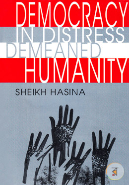 Democracy in Distress Demeaned Humanity