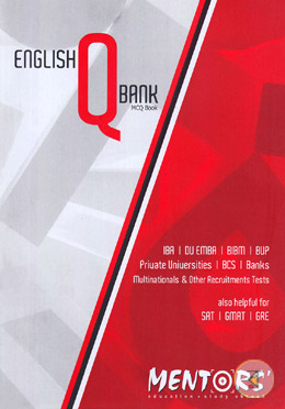English Q Bank : MCQ Book (IBA, DU EMBA, BIBM, BUP, Private University, BCS, Banks Multinationals and Others Recruiments Tests)