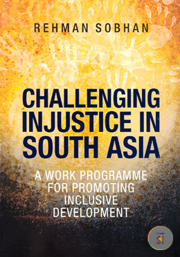 Challenging In Justice In South Asia (A Work Programme For Promoting Inclusive Development)