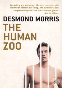 The Human Zoo: A Zoologist's Classic Study of the Urban Animal  (The Second Book In The Naked Ape Trilogy)