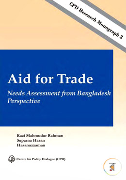 Aid for Trade Needs Assessment from Bangladesh Perspective
