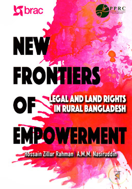 New Frontiers of Empowerment: Legal and Land Rights In Rural Bangladesh