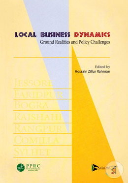 Local Business Dynamics : Ground Realities and Policy Challenges