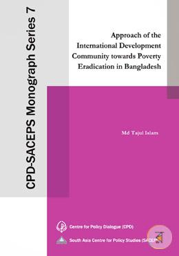 Approach of the International Development Community towards Poverty Eradication in Bangladesh