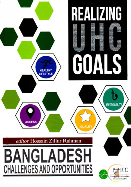 Realizing Universal Health Coverage : Bangladesh Challenges and Opportunities