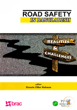 Road Safety In Bangladesh : Realities and Challenges