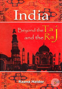 India : Beyond The Taj And The Raj