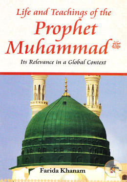 Life and Teachings of the Prophet Muhammad