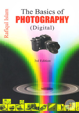 The Basics of Photography ( Digital )