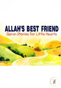 Allah's Best Friend (Quran Stories for Little Hearts)