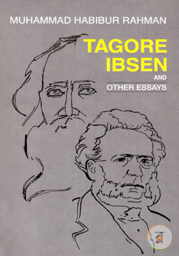 Tagore Ibsen And Other Essays