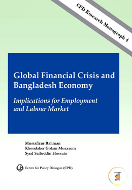 Global Financial Crisis and Bangladesh Economy Implications for Employment and Labour Market