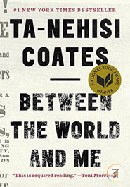 Between the World and Me (New York Times Bestseller)