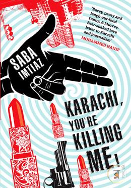 Karachi, You are Killing Me! ( Comedy Crime Thriller novel)