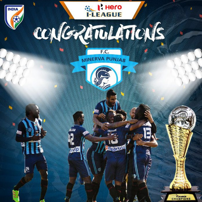 Minerva Punjab create history as they clinch 2017/18 I-League title, beating Churchill Brothers